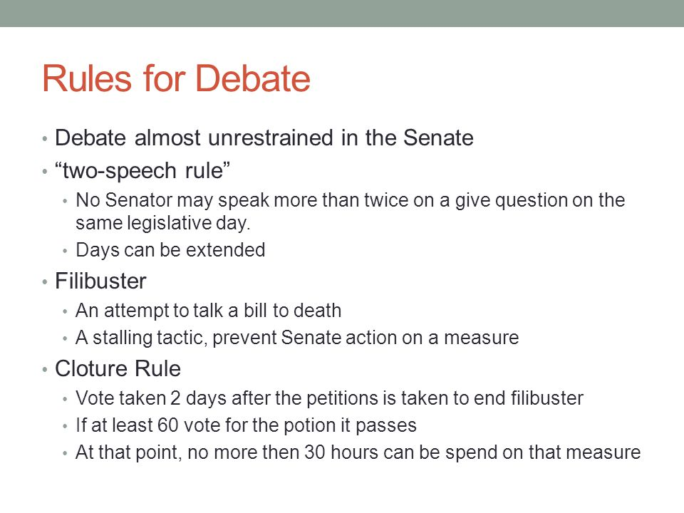 Rules for Debate Debate almost unrestrained in the Senate