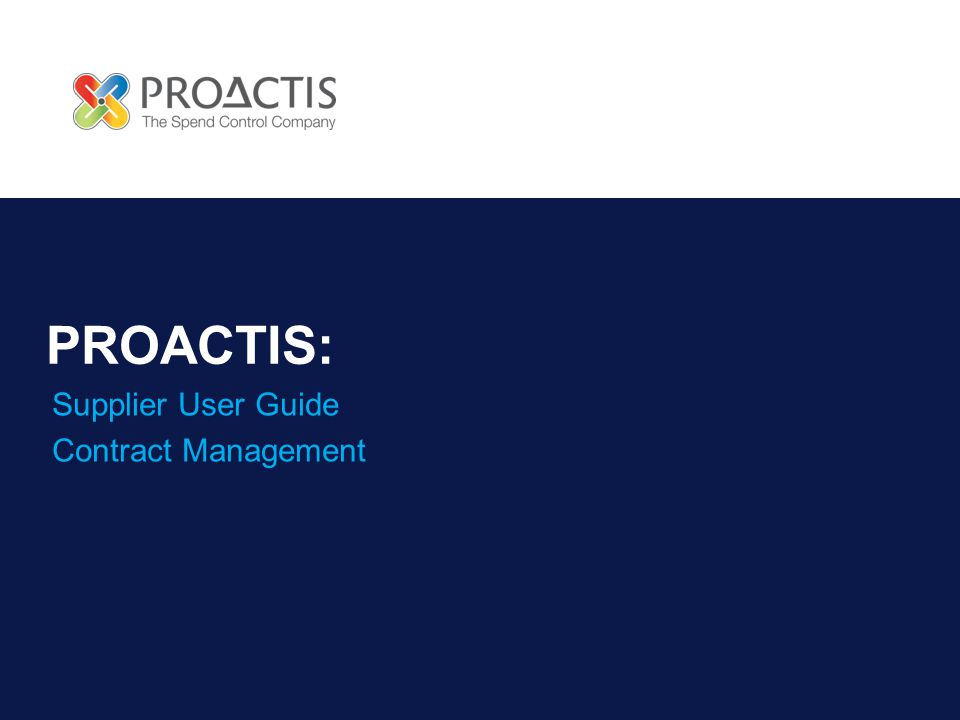 PROACTIS: Supplier User Guide Contract Management
