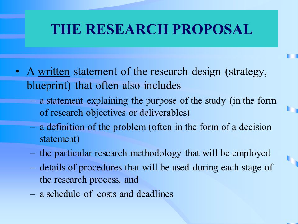 Problem definition and the research proposal ppt video online download the research proposal a written statement of the research design strategy blueprint that malvernweather Gallery