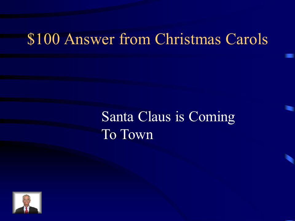 $100 Answer from Christmas Carols