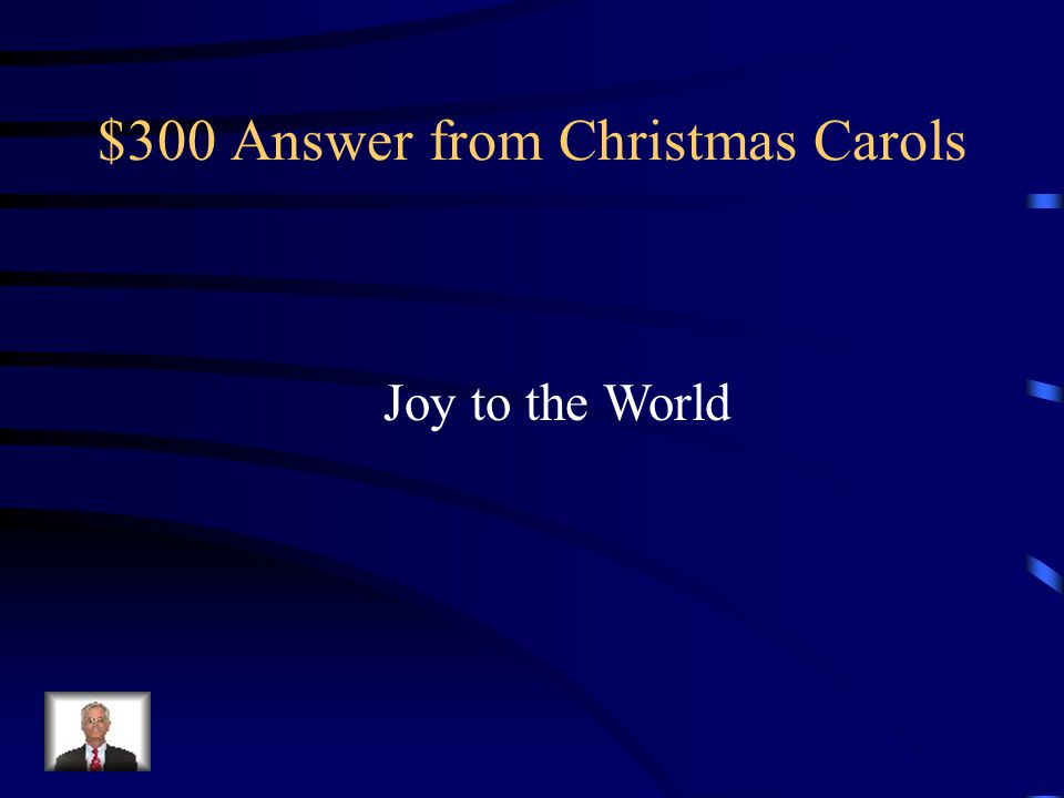 $300 Answer from Christmas Carols