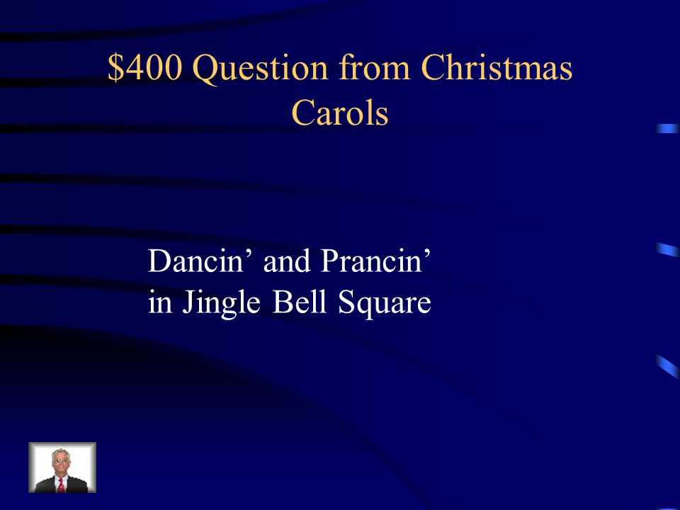 $400 Question from Christmas Carols