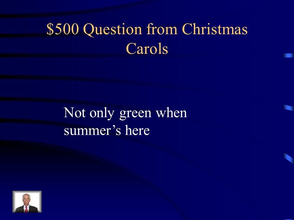 $500 Question from Christmas Carols
