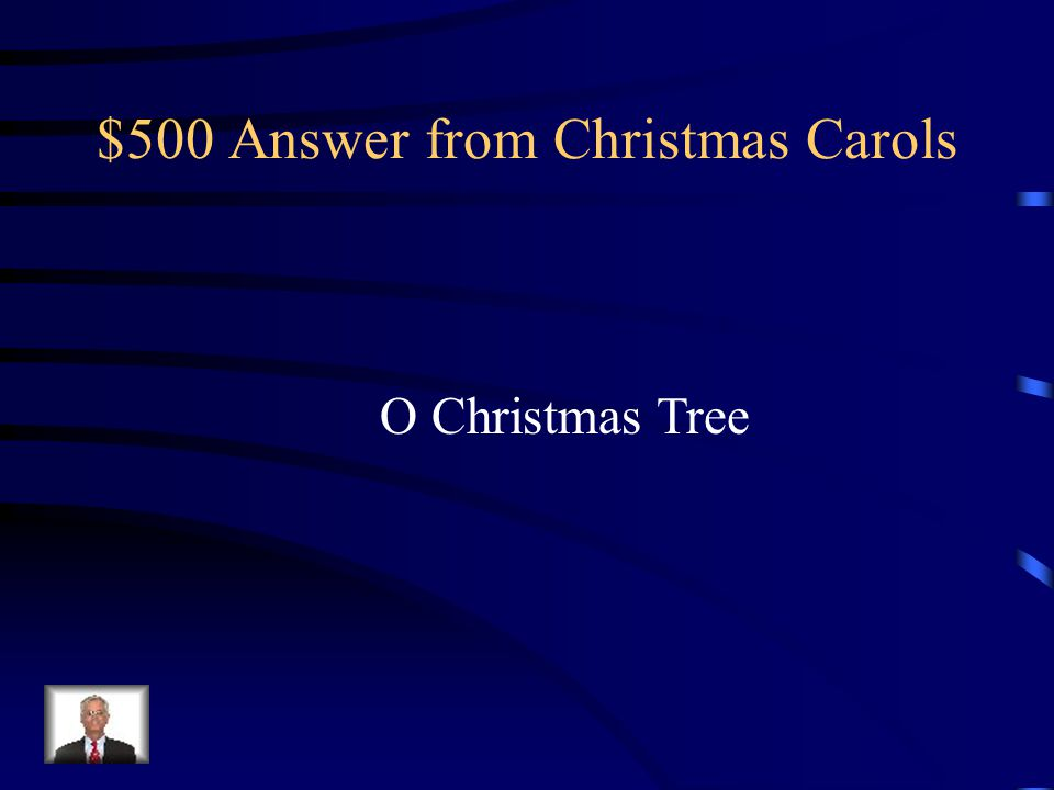 $500 Answer from Christmas Carols