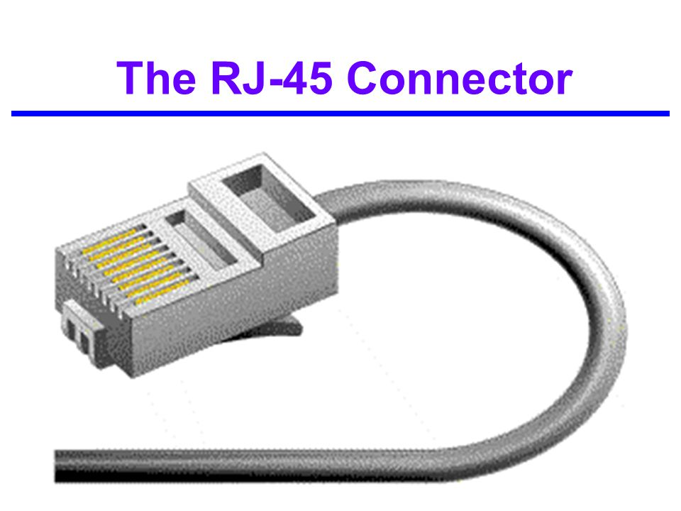 The RJ-45 Connector