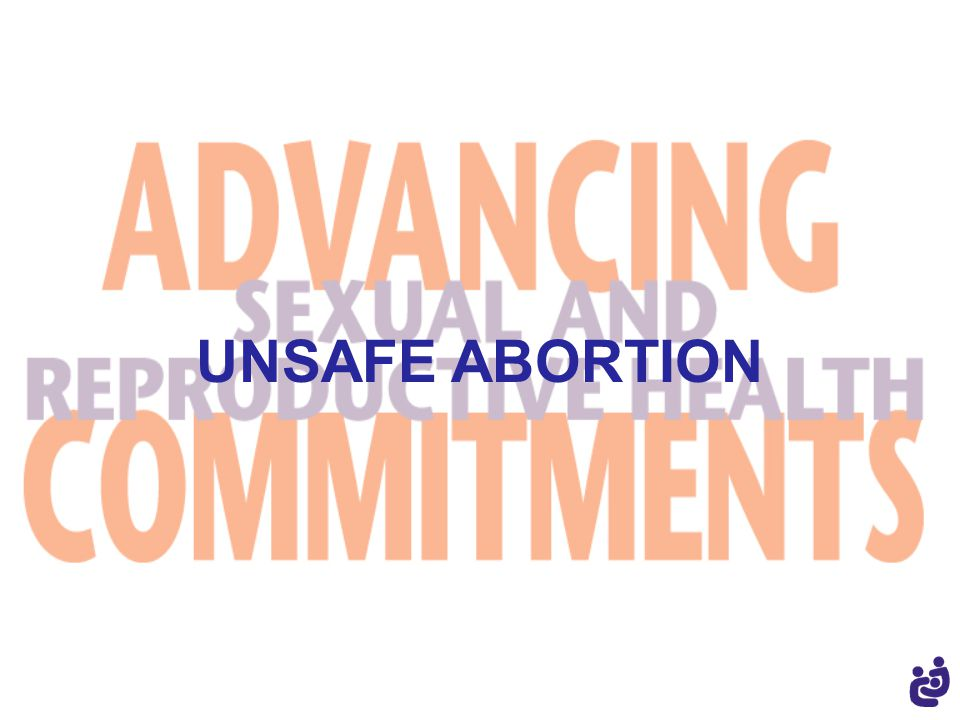 UNSAFE ABORTION