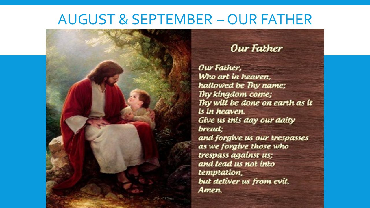 August & September – our father