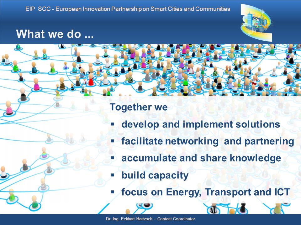 What we do ... Together we develop and implement solutions