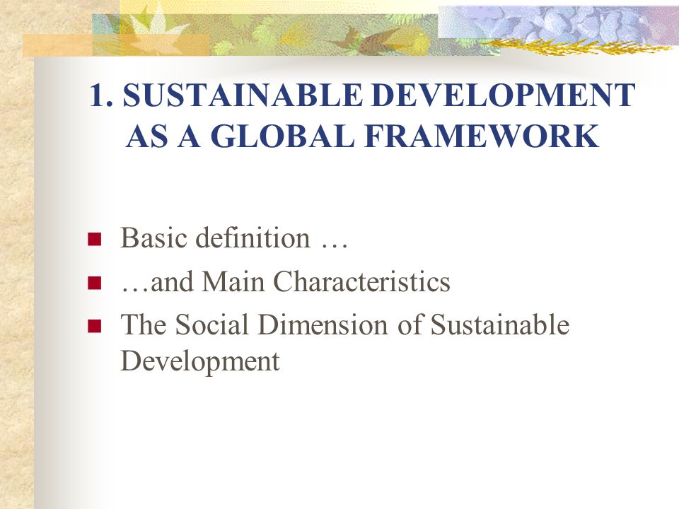 1. SUSTAINABLE DEVELOPMENT AS A GLOBAL FRAMEWORK