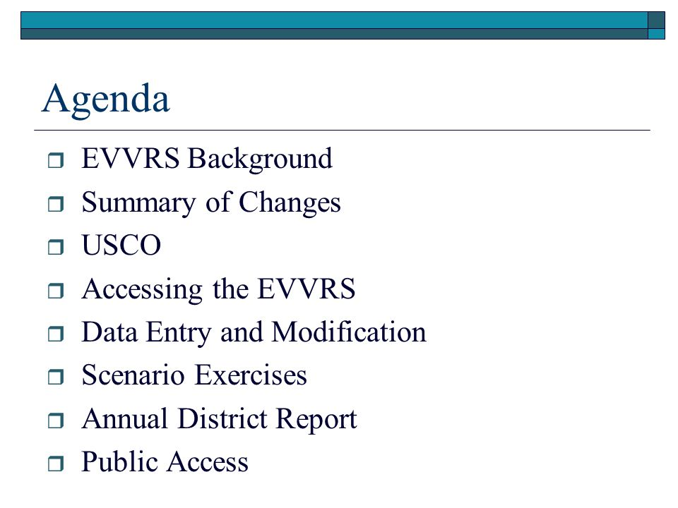 Agenda EVVRS Background Summary of Changes USCO Accessing the EVVRS