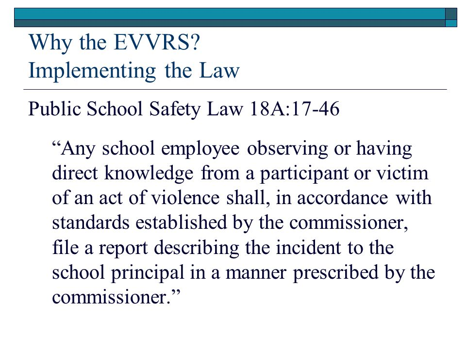 Why the EVVRS Implementing the Law