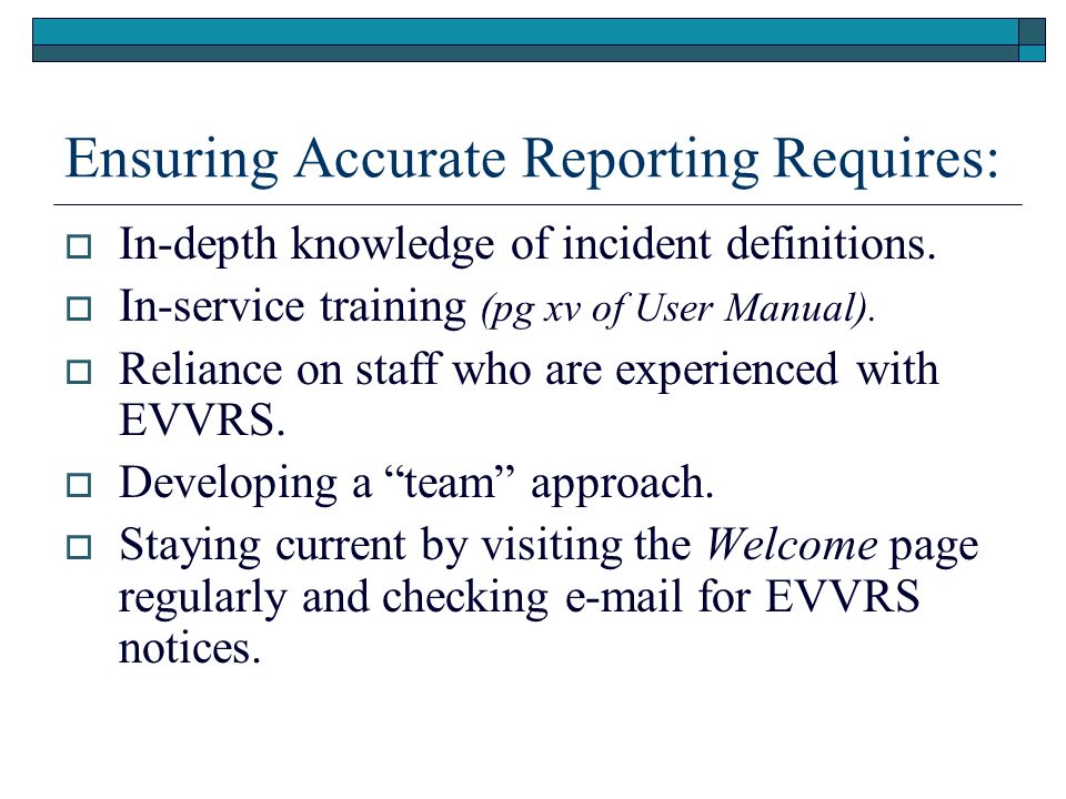 Ensuring Accurate Reporting Requires: