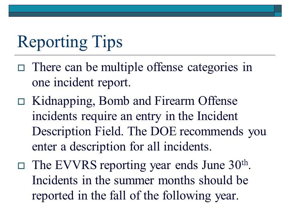 Reporting Tips There can be multiple offense categories in one incident report.