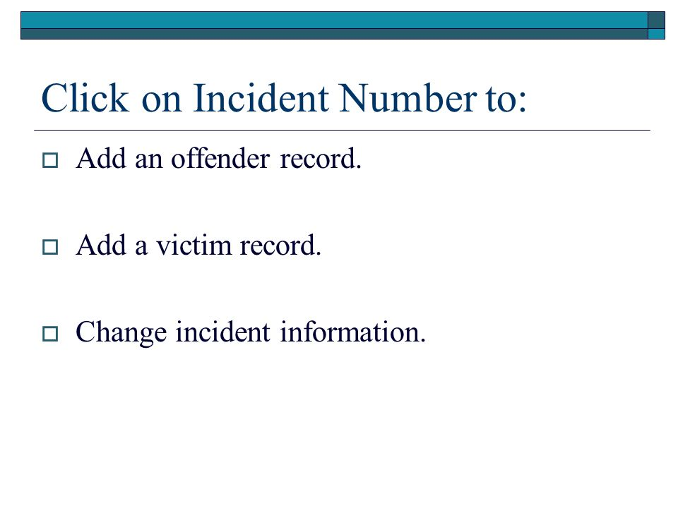 Click on Incident Number to: