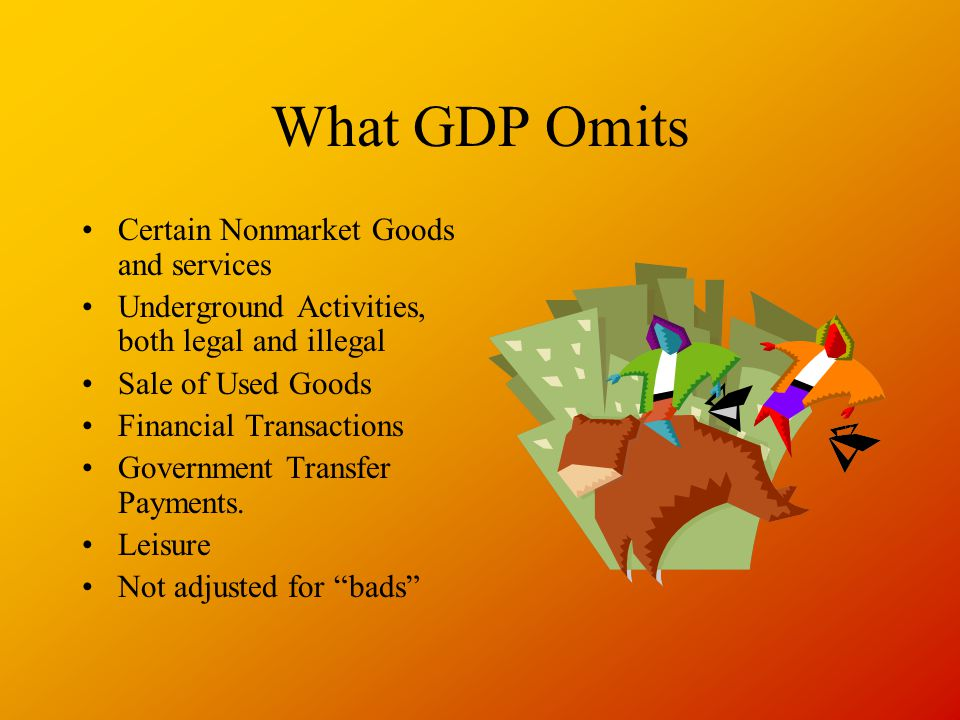 What GDP Omits Certain Nonmarket Goods and services