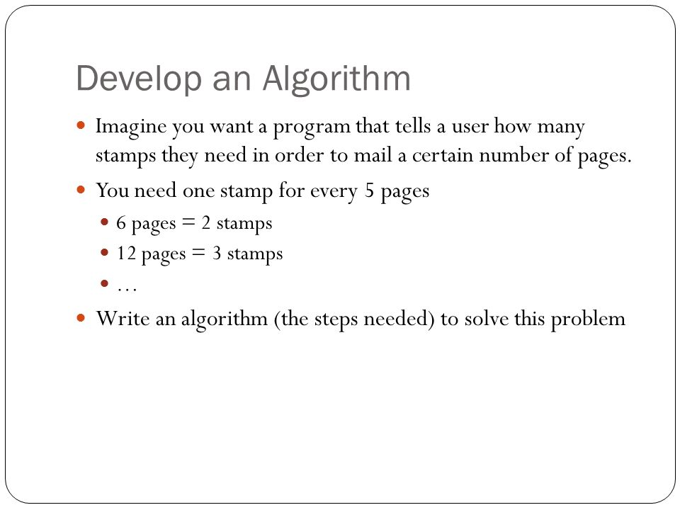 Develop An Algorithm Imagine You Want A Program That Tells User How Many Stamps They