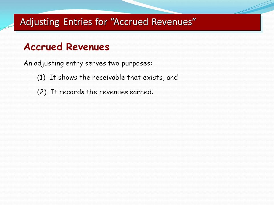 Adjusting Entries for Accrued Revenues