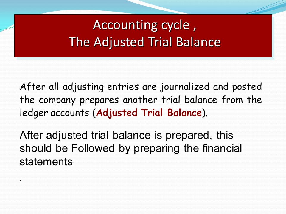 Accounting cycle , The Adjusted Trial Balance