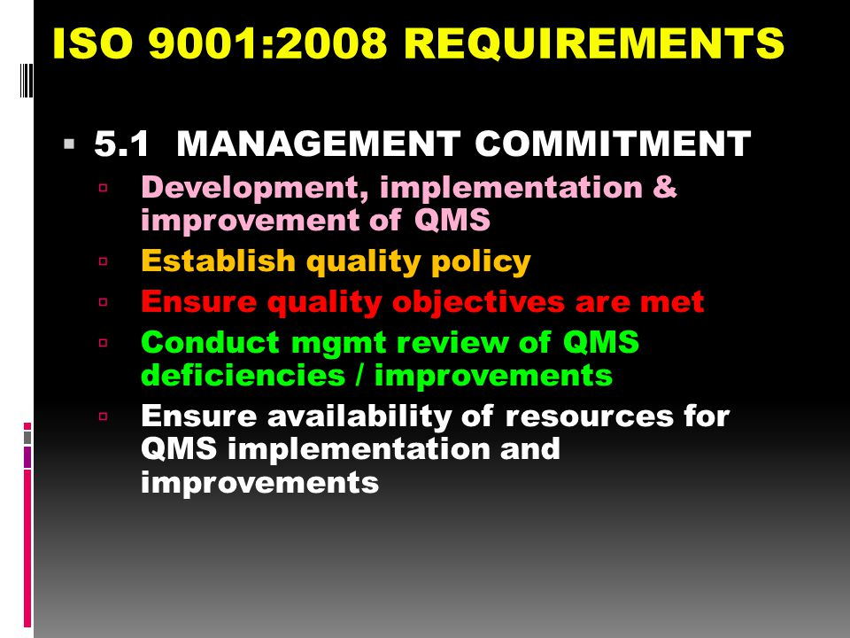 ISO 9001:2008 REQUIREMENTS 5.1 MANAGEMENT COMMITMENT