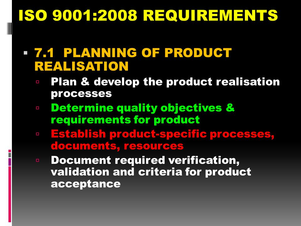 ISO 9001:2008 REQUIREMENTS 7.1 PLANNING OF PRODUCT REALISATION