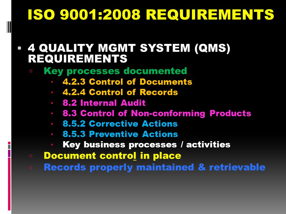 ISO 9001:2008 REQUIREMENTS 4 QUALITY MGMT SYSTEM (QMS) REQUIREMENTS