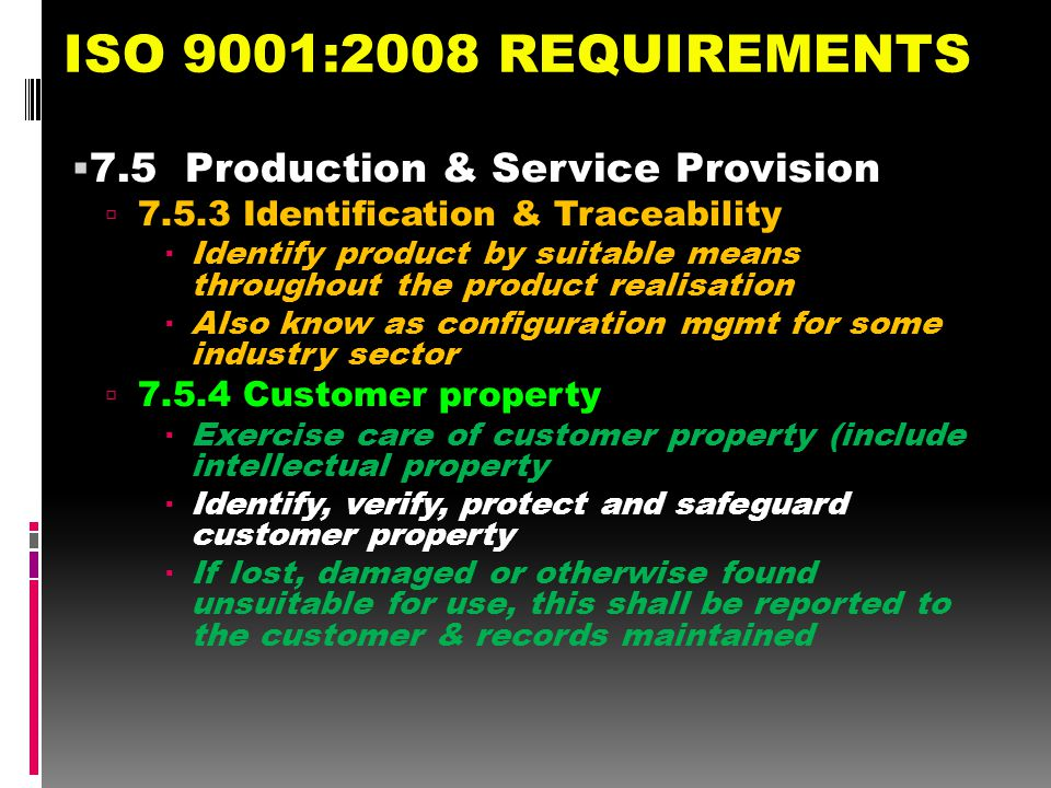 ISO 9001:2008 REQUIREMENTS 7.5 Production & Service Provision
