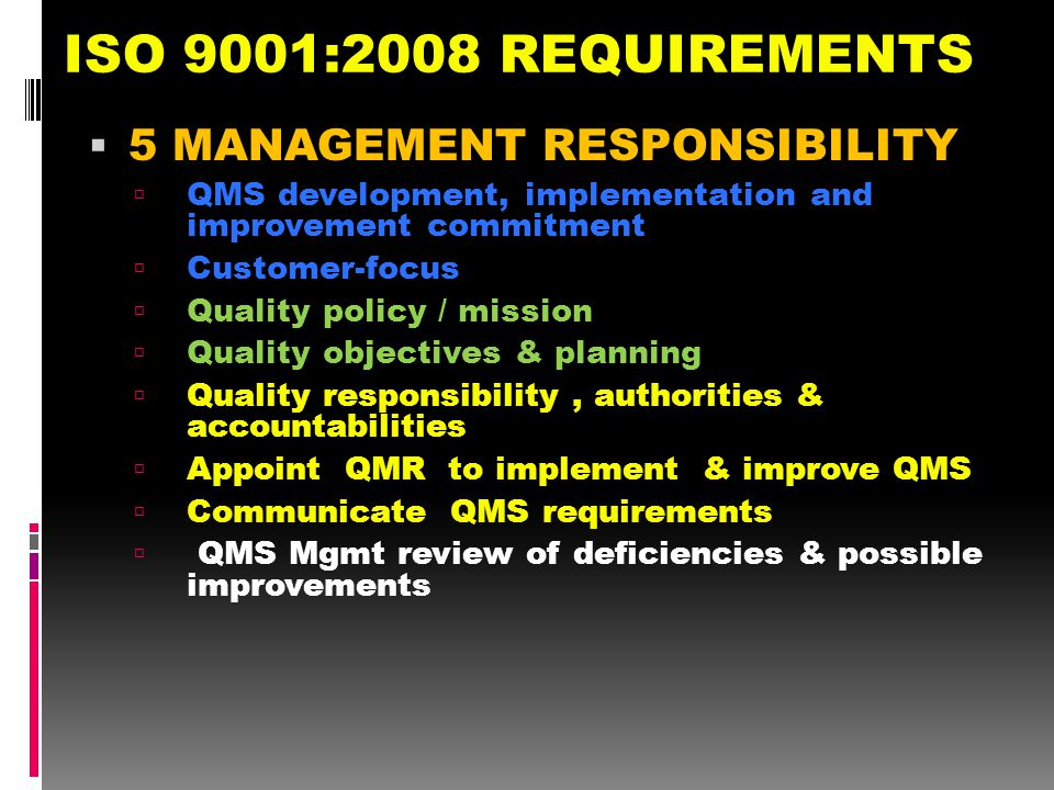 ISO 9001:2008 REQUIREMENTS 5 MANAGEMENT RESPONSIBILITY