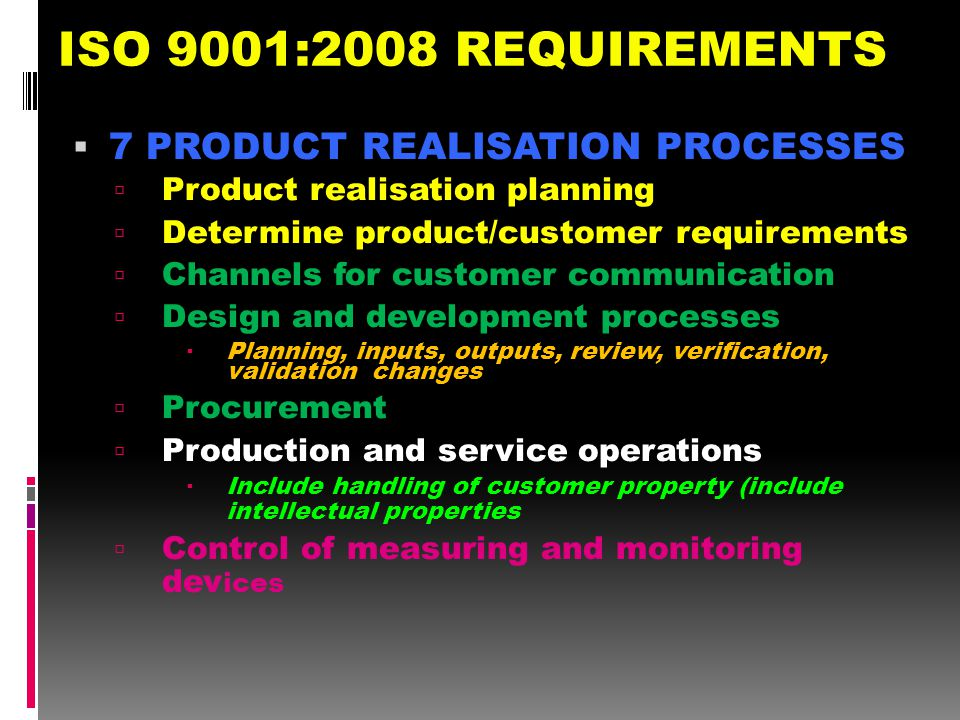 ISO 9001:2008 REQUIREMENTS 7 PRODUCT REALISATION PROCESSES