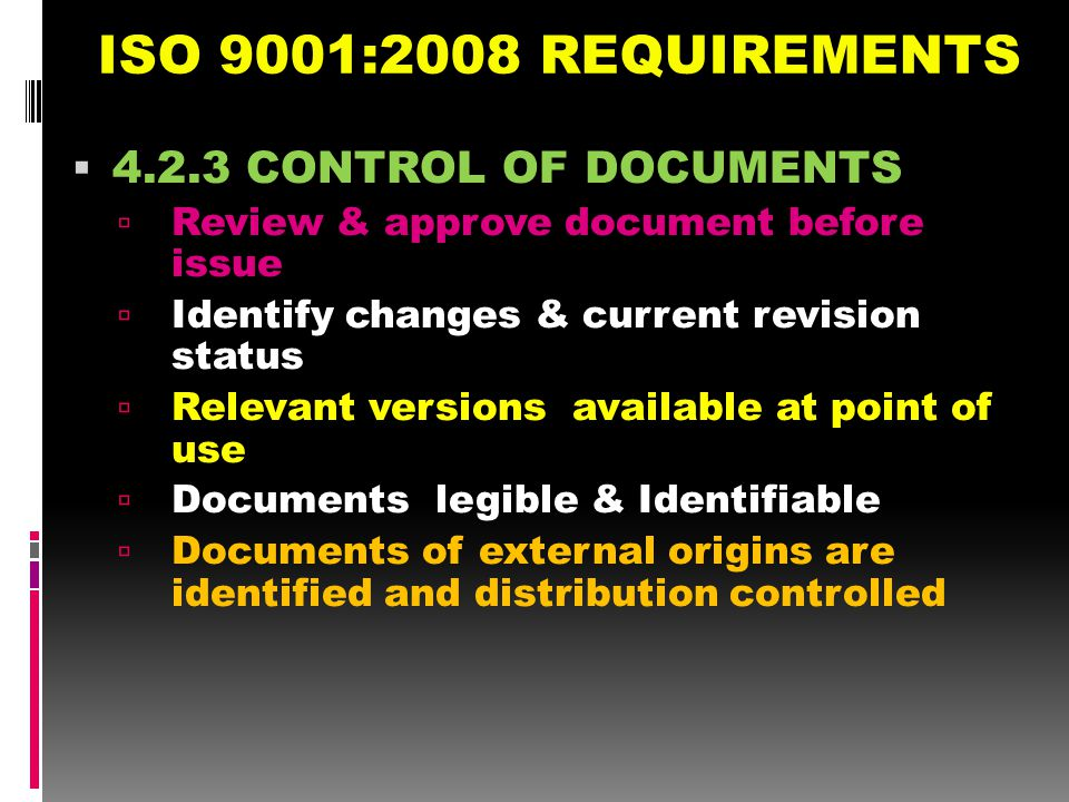 ISO 9001:2008 REQUIREMENTS CONTROL OF DOCUMENTS
