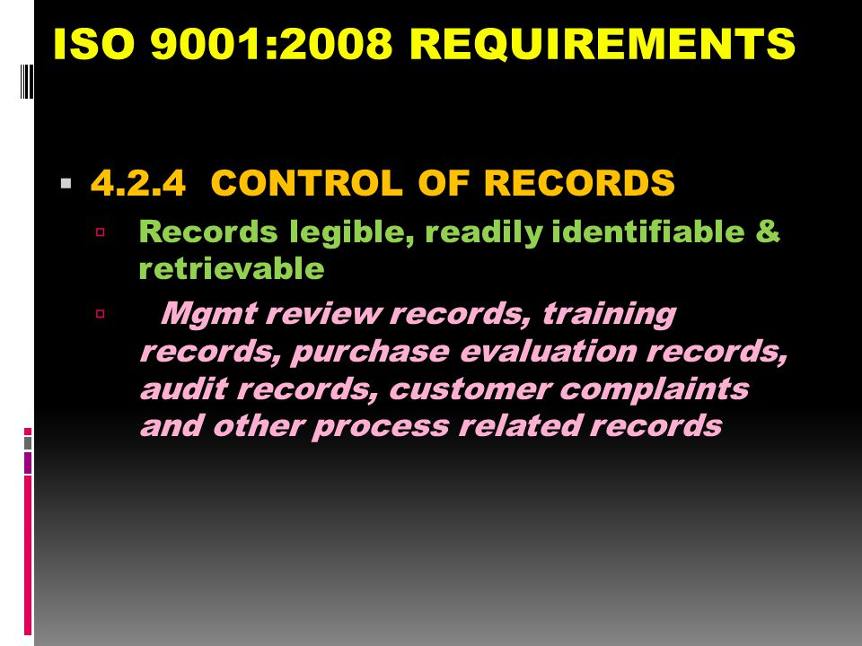 ISO 9001:2008 REQUIREMENTS CONTROL OF RECORDS