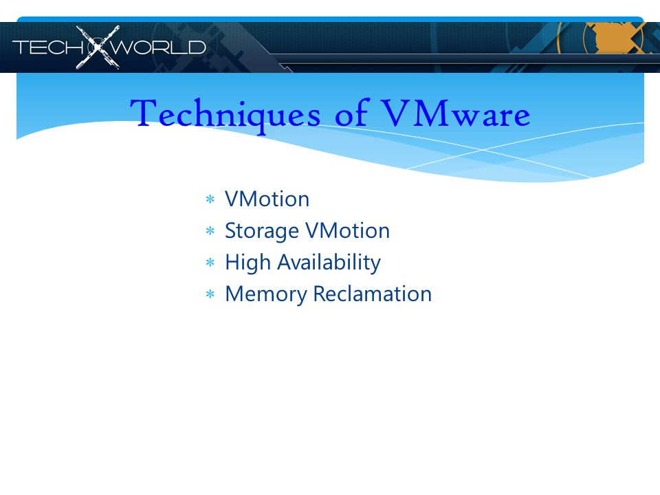 Techniques of VMware VMotion Storage VMotion High Availability