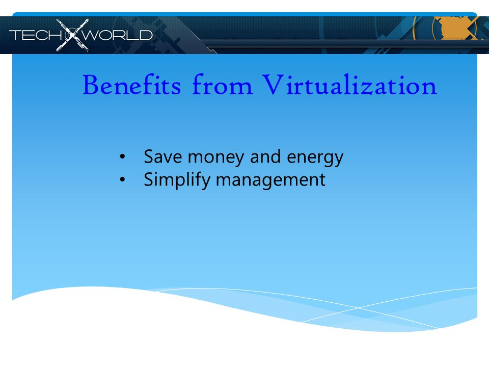 Benefits from Virtualization