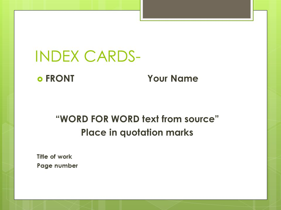 WORD FOR WORD text from source Place in quotation marks