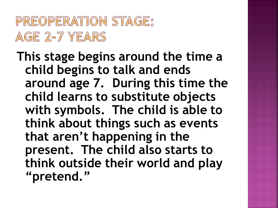Preoperation Stage: age 2-7 years