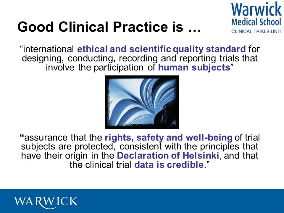 Good Clinical Practice is …