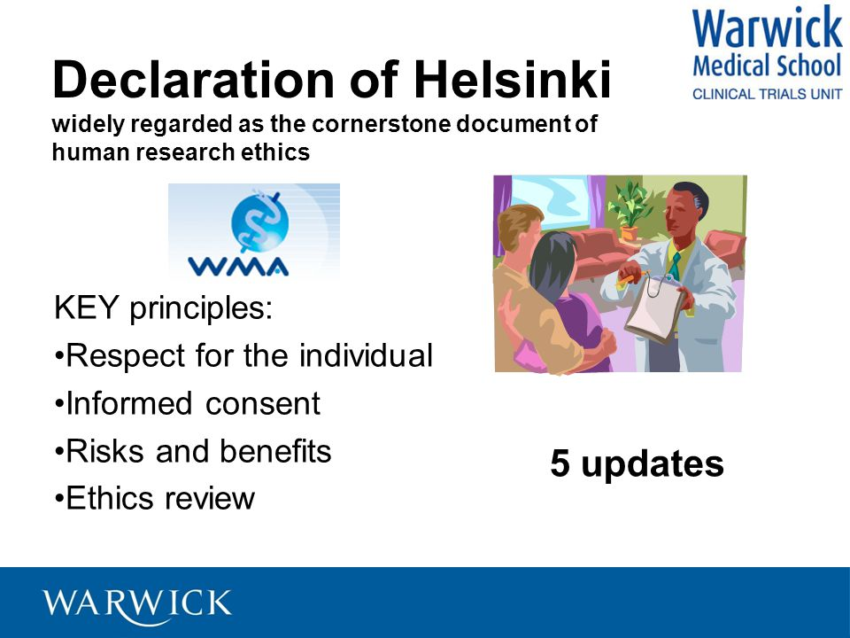 Declaration of Helsinki widely regarded as the cornerstone document of human research ethics