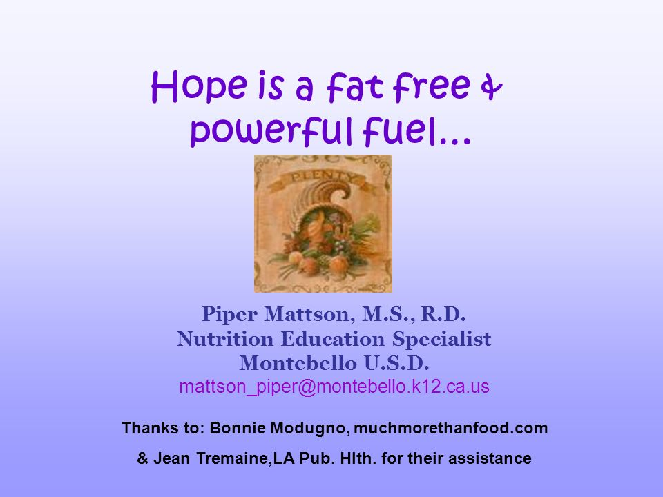 Hope is a fat free & powerful fuel…