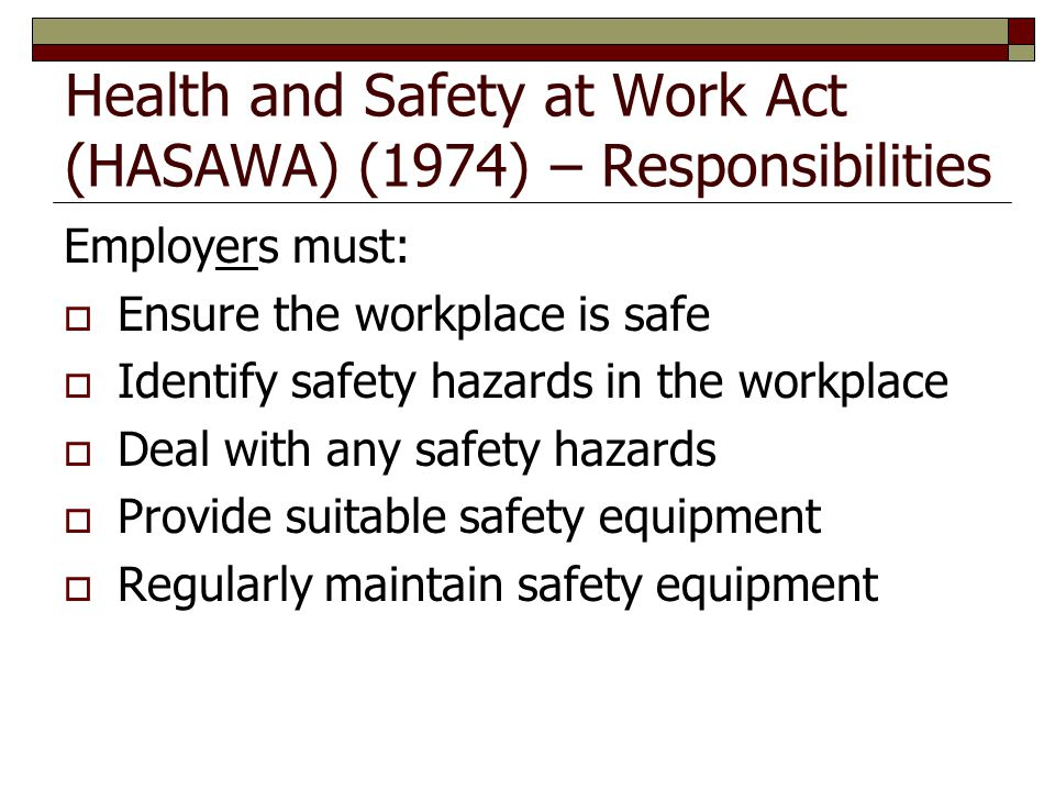 Health and Safety at Work Act (HASAWA) (1974) – Responsibilities