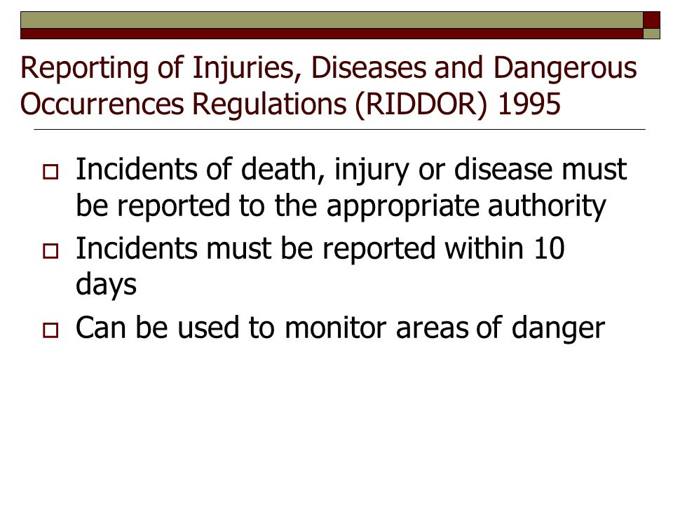 Reporting of Injuries, Diseases and Dangerous Occurrences Regulations (RIDDOR) 1995