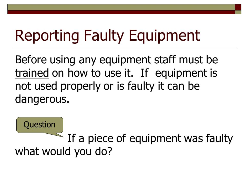 Reporting Faulty Equipment