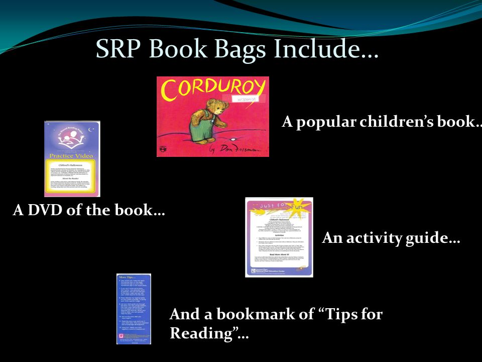 SRP Book Bags Include… A popular children's book… A DVD of the book…