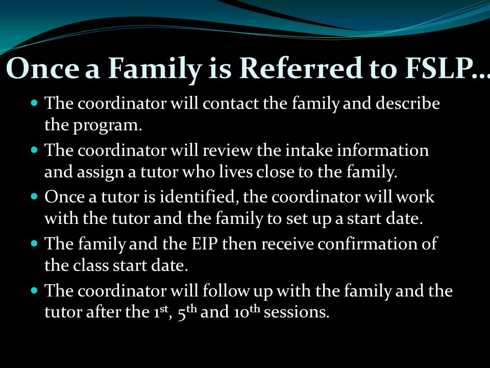 Once a Family is Referred to FSLP…