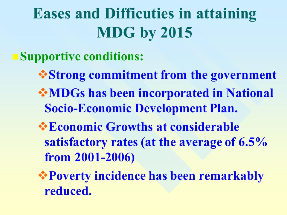 Eases and Difficuties in attaining MDG by 2015