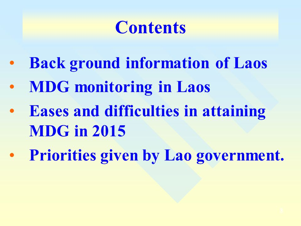 Contents Back ground information of Laos MDG monitoring in Laos