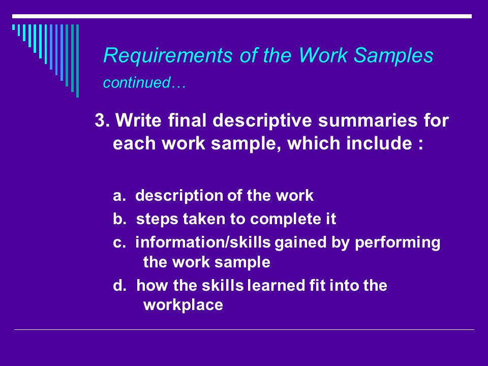 Requirements of the Work Samples continued…