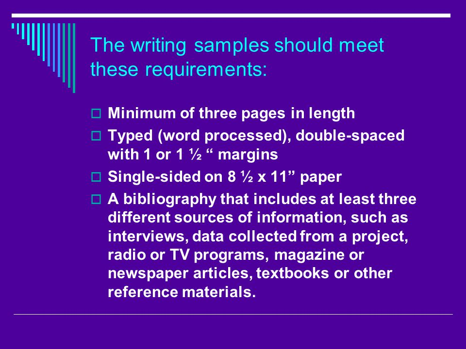The writing samples should meet these requirements: