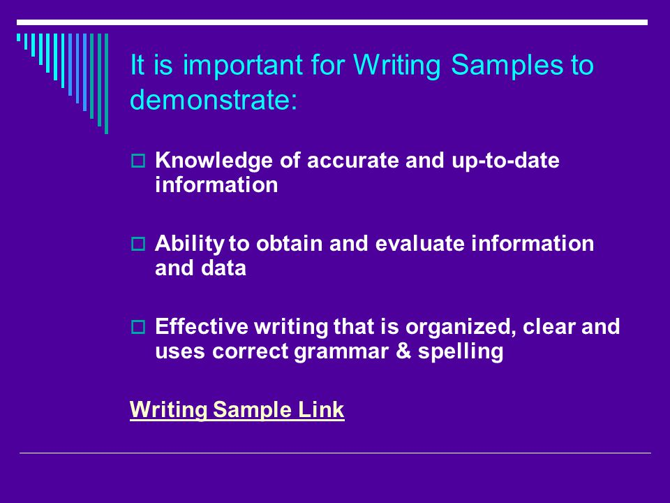 It is important for Writing Samples to demonstrate: