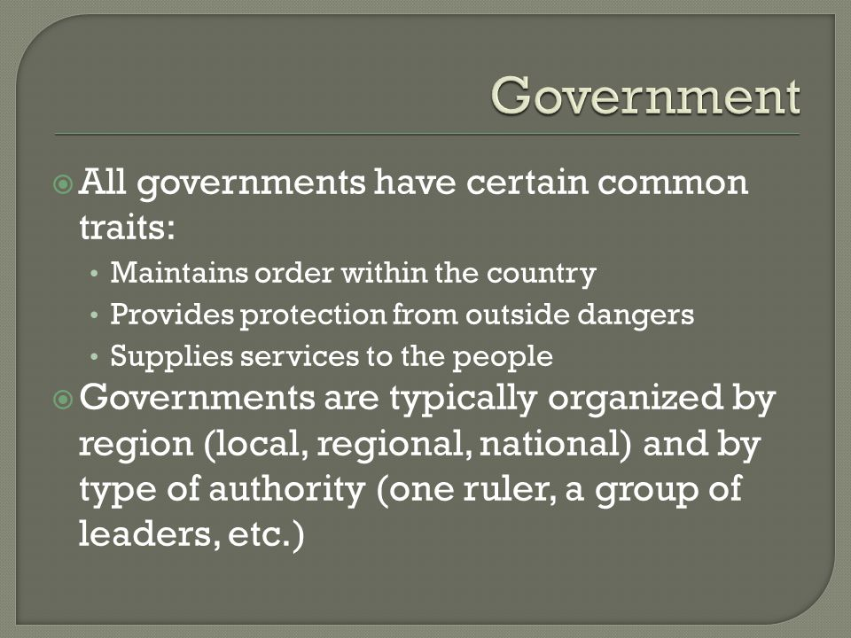 Government All governments have certain common traits: