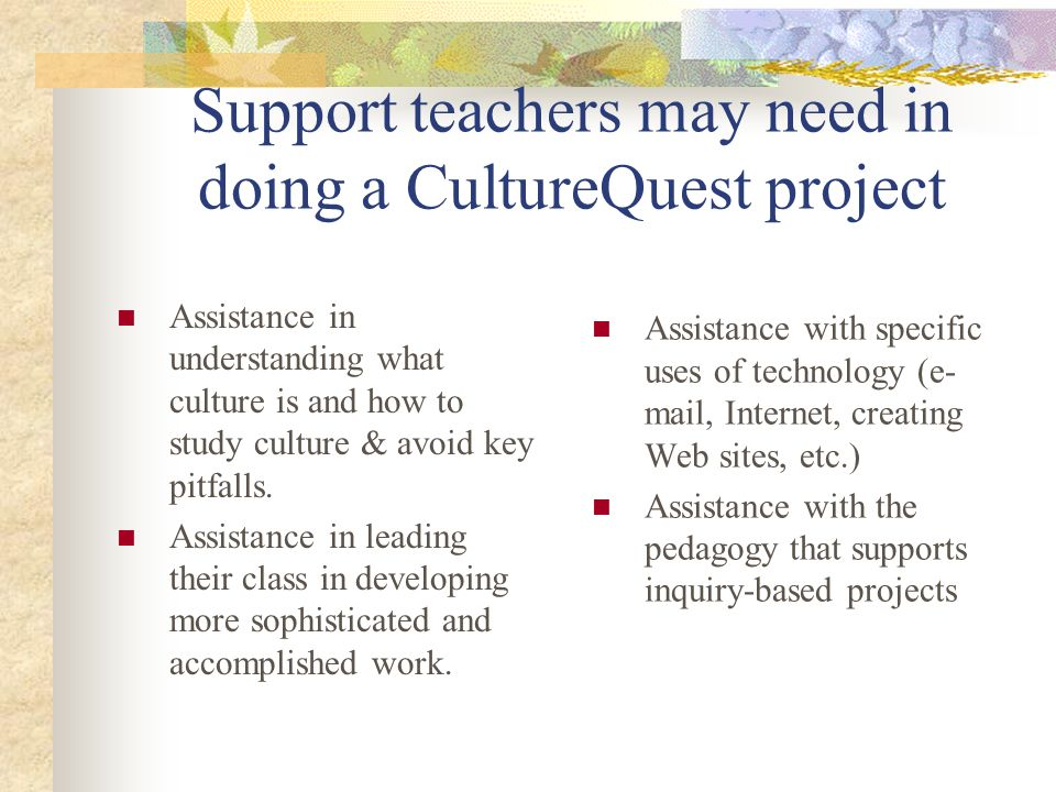 Support teachers may need in doing a CultureQuest project