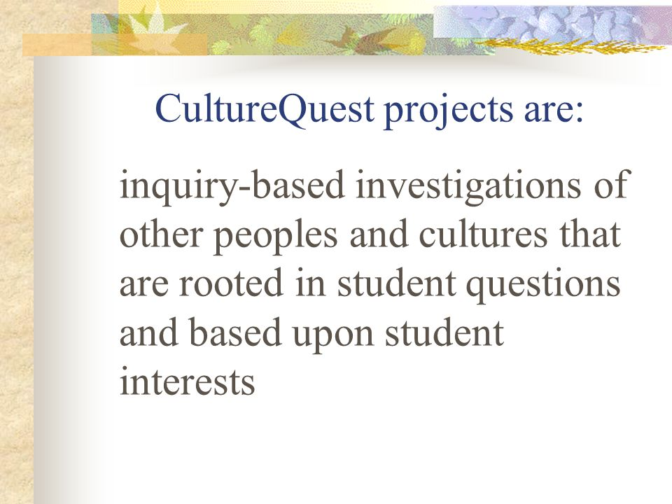 CultureQuest projects are: